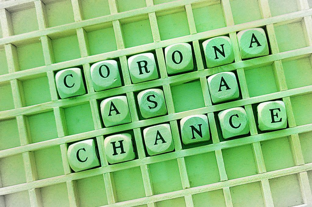 CORONA as a chance